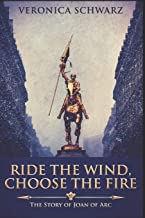 Ride The Wind, Choose The Fire: Clear Print Edition