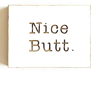 Etch & Ember Funny Bathroom Signs - Nice Butt - Farmhouse Style Decor - Rustic Wood Sign - 5.5