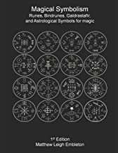 Magical Symbolism: Runes, Bindrunes, Galdrastafir, and Astrological Symbols for Magic