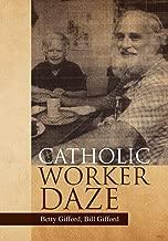 Catholic Worker Daze
