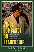 Vince Lombardi on Leadership: Life Lessons from a Five-Time NFL Championship Coach