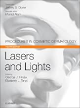 Lasers and Lights E-Book: Procedures in Cosmetic Dermatology Series