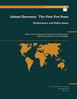 United Germany: The First Five Years: Performance and Policy Issues (International Monetary Fund Occasional Paper)