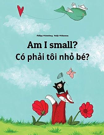 Am I Small? / Co Phai Toi Nho Be?: Children's Picture Book