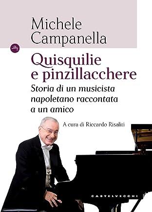 Quisquilie e pinzillacchere: Storia di un musicista napoletano raccontata a un amico
