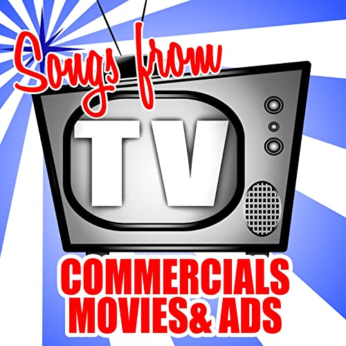 Songs from TV Commercials Movies & Ads by Various artists on