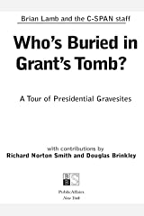 Who's Buried in Grant's Tomb?: A Tour of Presidential Gravesites Kindle Edition