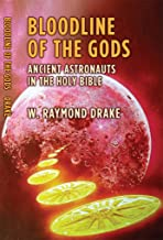 Bloodline of the Gods: Ancient Astronauts in the Holy Bible