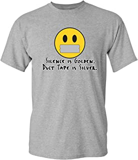 Silence is Golden Duct Tape is Silver Graphic Novelty Sarcastic Funny T Shirt