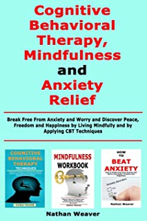 Sponsored Ad - Cognitive Behavioral Therapy, Mindfulness and Anxiety Relief: Break Free From Anxiety and Worry and Discove...