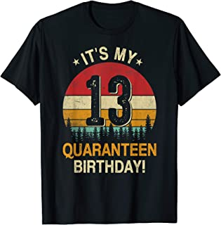 It's My 13 Quaranteen Birthday 13 Years Old Teenager T-Shirt