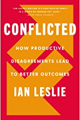 Conflicted: How Productive Disagreements Lead to Better Outcomes Kindle Edition