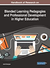 Handbook of Research on Blended Learning Pedagogies and Professional Development in Higher Education (Advances in Higher Education and Professional Development)