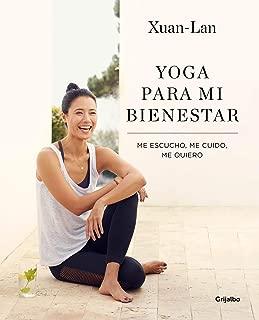 Yoga para mi bienestar: Me escucho, me cuido, me quiero / Yoga for my Well-being : Listening to Myself, Caring for Myself, Loving Myself (Spanish Edition)