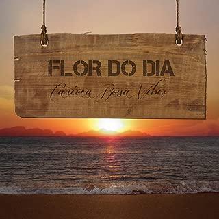 Flor Do Dia Carioca Bossa Vibes