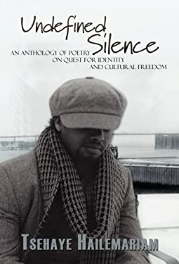 Undefined Silence: An Anthology of Poetry on Quest for Identity and Cultural Freedom