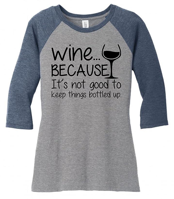 Comical Shirt Ladies Wine Not Good Keep Things Bottled up 3/4 Raglan