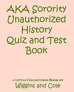 AKA Sorority Unauthorized History Quiz and Test Book (Black Greek Quiz Book Series)