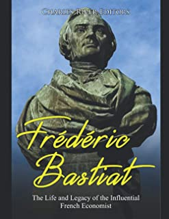 Frédéric Bastiat: The Life and Legacy of the Influential French Economist