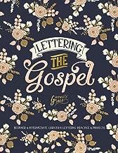 Lettering the Gospel: Beginner & Intermediate Christian Lettering Practice & Projects (Lettering the Bible) (Volume 3)