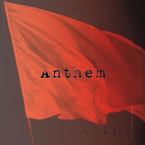 Jackie Baker - Anthem 2019