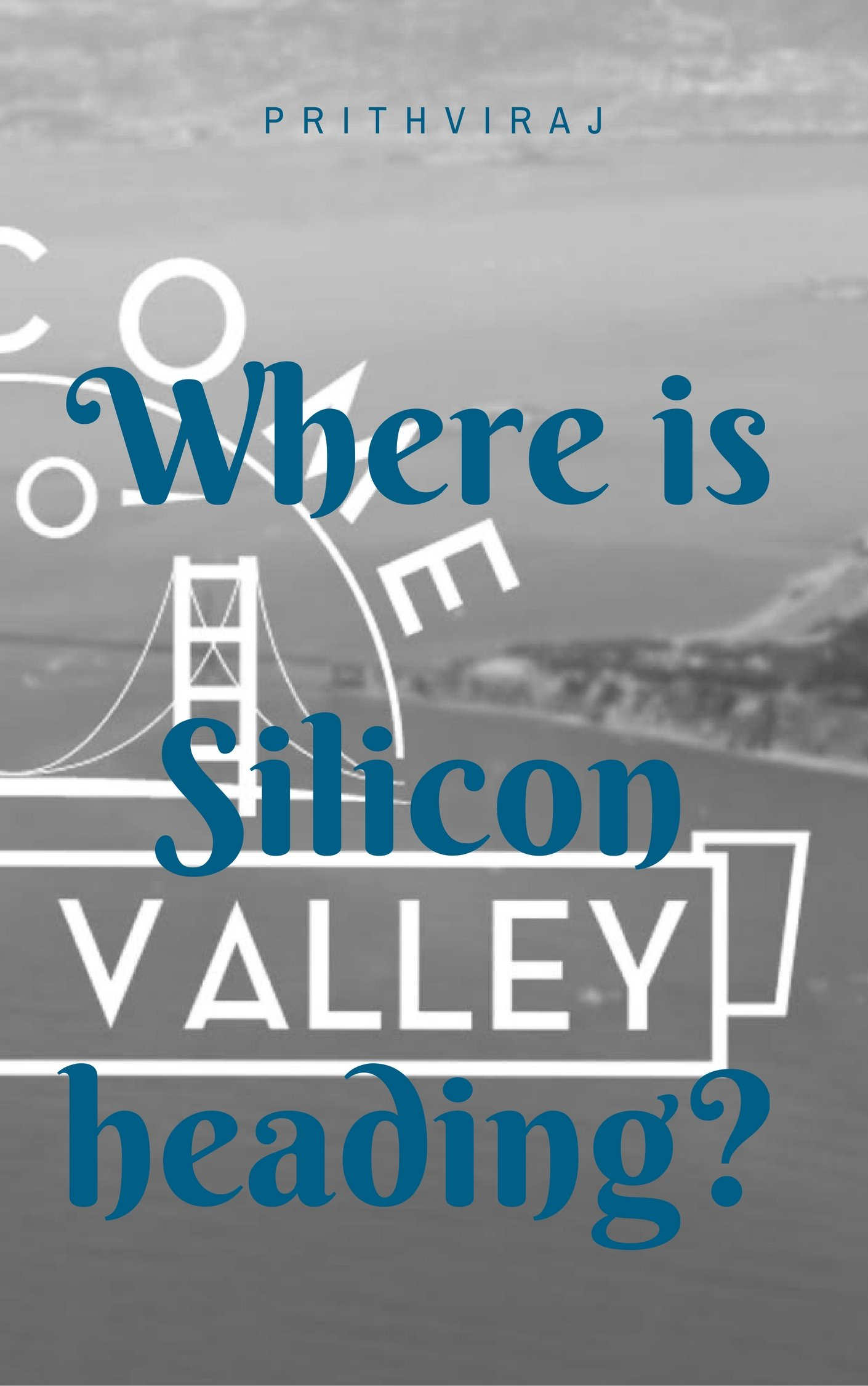 Where is Silicon Valley heading?