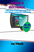 Windows 10   USER'S Manual : Tricks and Tips to Access Hidden Features of the Latest Windows 10 Version 2004 & Troubleshooting Common Problems (English Edition)