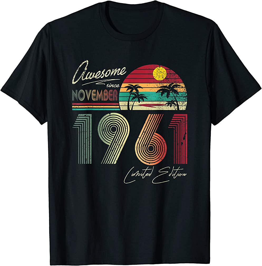 Awesome Since November 1961 58th Birthday Gift 58 Yrs Old T-shirt