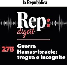 Guerra Hamas-Israele: tregua e incognite: Rep Digest 275