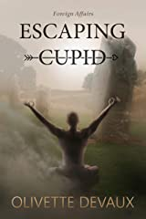 Escaping Cupid: International Affairs Kindle Edition