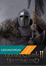 Mount & Blade II Bannerlord: The Complete Guide