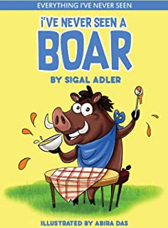 I've Never Seen A Boar: Children's books To Help Kids Sleep with a Smile