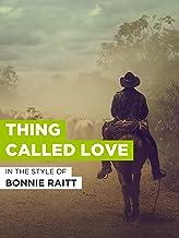"""Thing Called Love im Stil von """"Bonnie Raitt"""""""