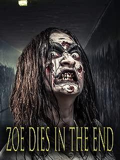 Zoe Dies In The End
