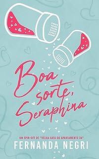 """Boa Sorte, Seraphina: Um Spin-Off de """"Velha Gata do Apartamento 34"""""""