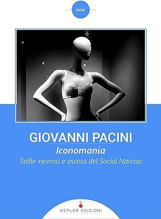 Iconomania: Selfie-nevrosi e ascesa del Social Narciso