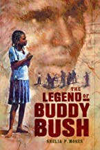 The Legend of Buddy Bush (Coretta Scott King Honor - Author Honor Title(s))