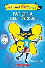 Je Lis Avec Pat le Chat: Pat Et la Dent Perdue (French Edition)