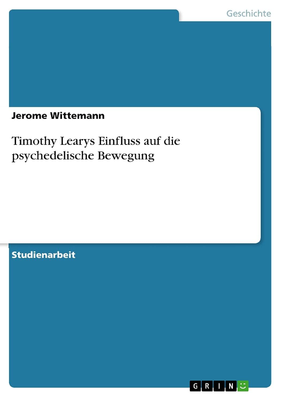 お肉邪悪な理容師Timothy Learys Einfluss auf  die  psychedelische Bewegung (German Edition)