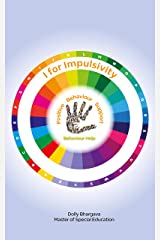 I for Impulsivity: Positive Behaviour Support (A - Z of Challenging Behaviours Book 11) Kindle Edition