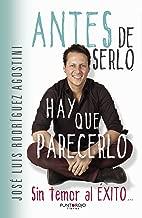 Antes de serlo, hay que parecerlo (Spanish Edition)