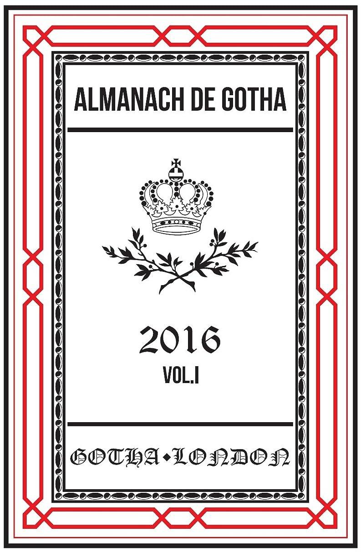 給料鉄ソーダ水Almanach de Gotha 2016: Volume I Parts I & II (English Edition)