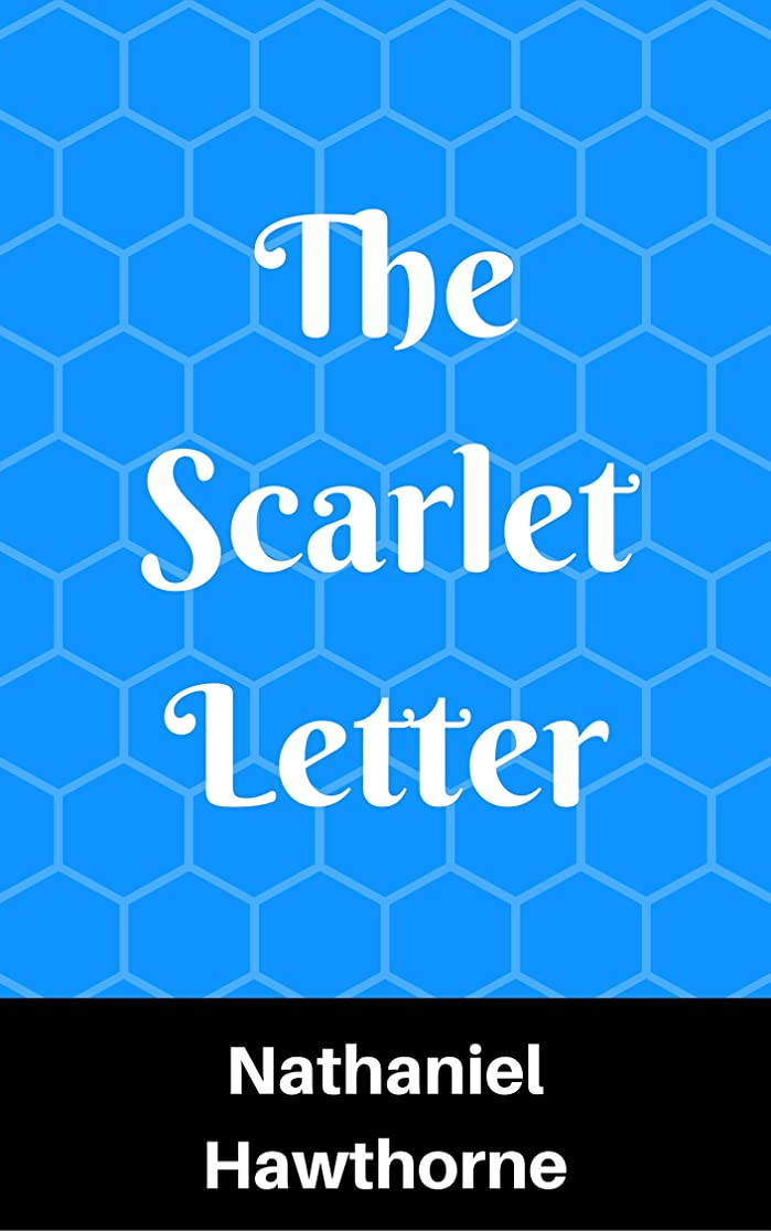 仕えるスピーチ銀行The Scarlet Letter (Annotated) (English Edition)