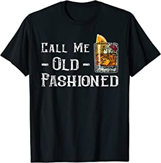 Call Me Old Fashioned Shirt - Vintage Whiskey Lover Gift