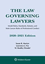 The Law Governing Lawyers: Model Rules, Standards, Statutes, and State Lawyer Rules of Professional Conduct, 2020-2021 (Supplements) PDF
