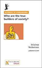 Who are the true builders of society? (Gateways to Vivekananda Book 7)