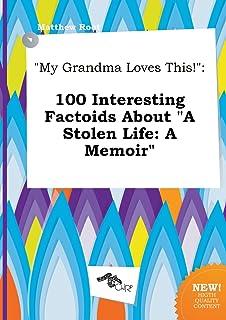 My Grandma Loves This!: 100 Interesting Factoids about a Stolen Life: A Memoir