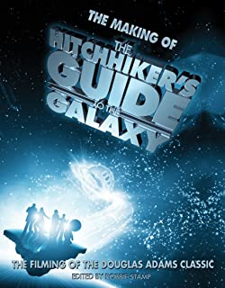 The Making of 'the Hitchhiker's Guide to the Galaxy