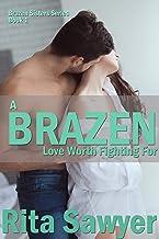 A Brazen Love Worth Fighting For: Brazen Sister Series (Brazen Sister Series 1)