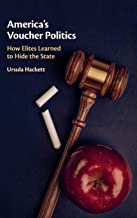 America's Voucher Politics: How Elites Learned to Hide the State